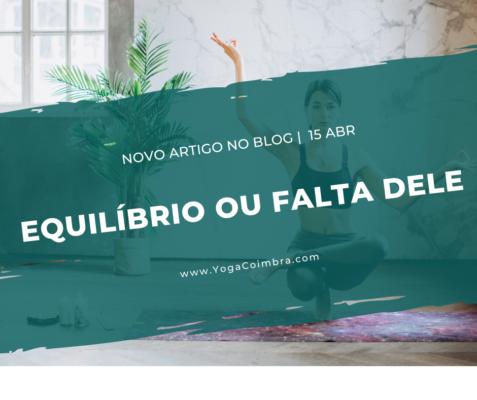 Equilíbrio ou falta dele - Yoga Coimbra com Marta e Hugo