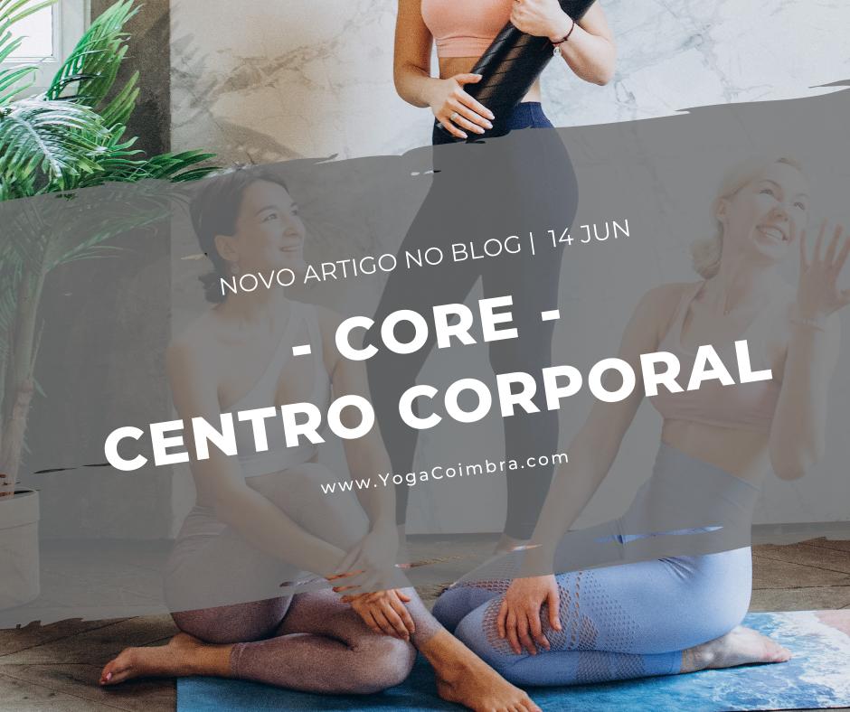 """Core, o nosso Núcleo ou âncora, também conhecido por """"power hose"""" - www.YogaCoimbra.com - Marta e Hugo"""